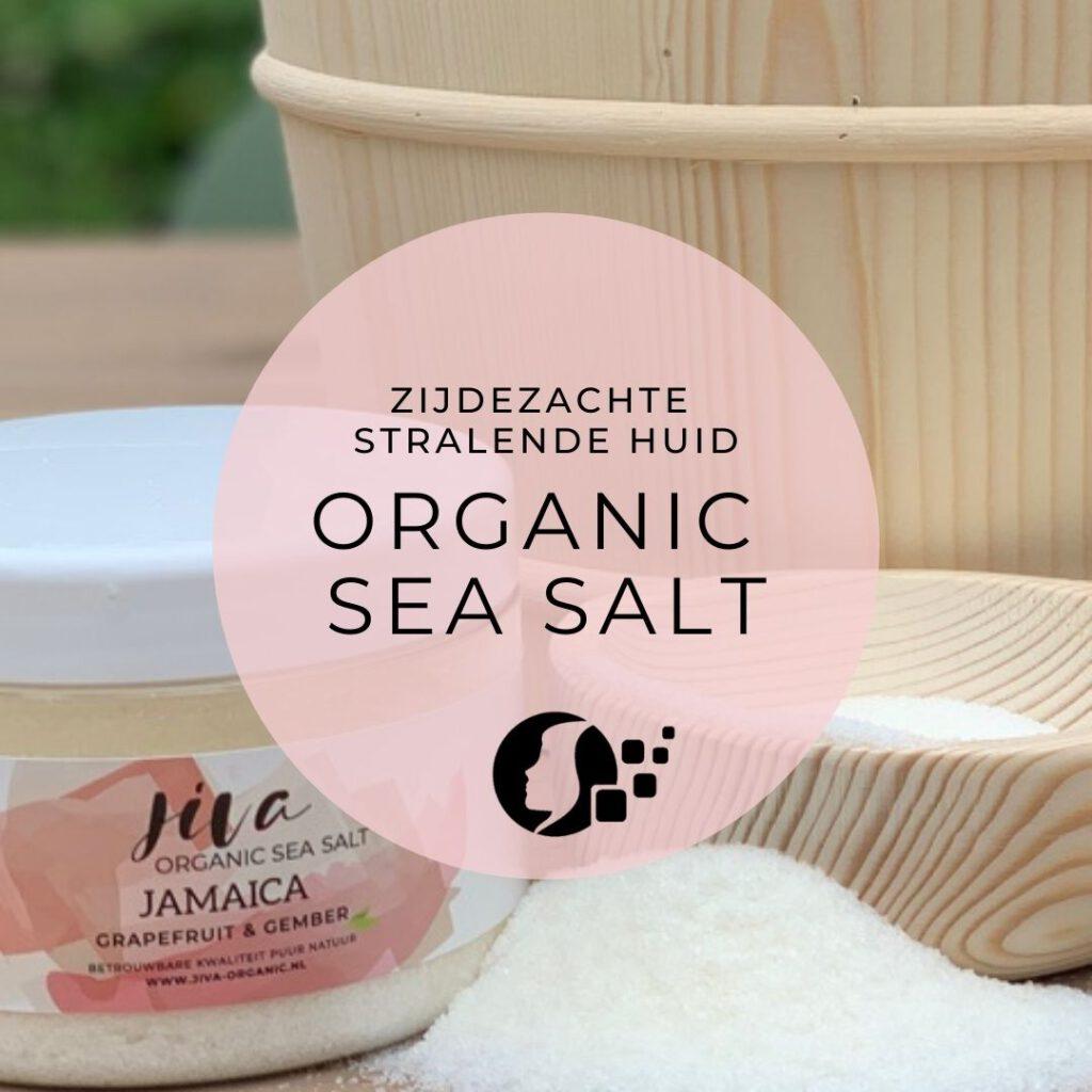 """""""Een zijdezachte huid door Organic Sea Salt Scrub"""""""
